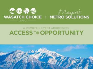 Wasatch Choice 2050 + Mayor's Metro Solutions