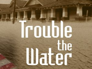Year of Resilience Lecture Series: Trouble the Water