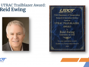 Prof. Reid Ewing wins the UDOT Trailblazer Award