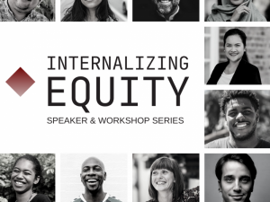 """""""Internalizing Equity"""" Series: Reflecting on Lessons Learned by Claudia Loayza, MCMP student"""